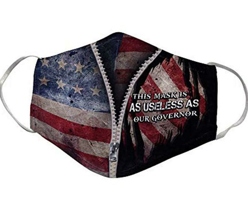 This Mask is as Useless as Our Governor America Flag handmade facemask - can be washed comfortable to wear Dust Filter Cotton Face Mask