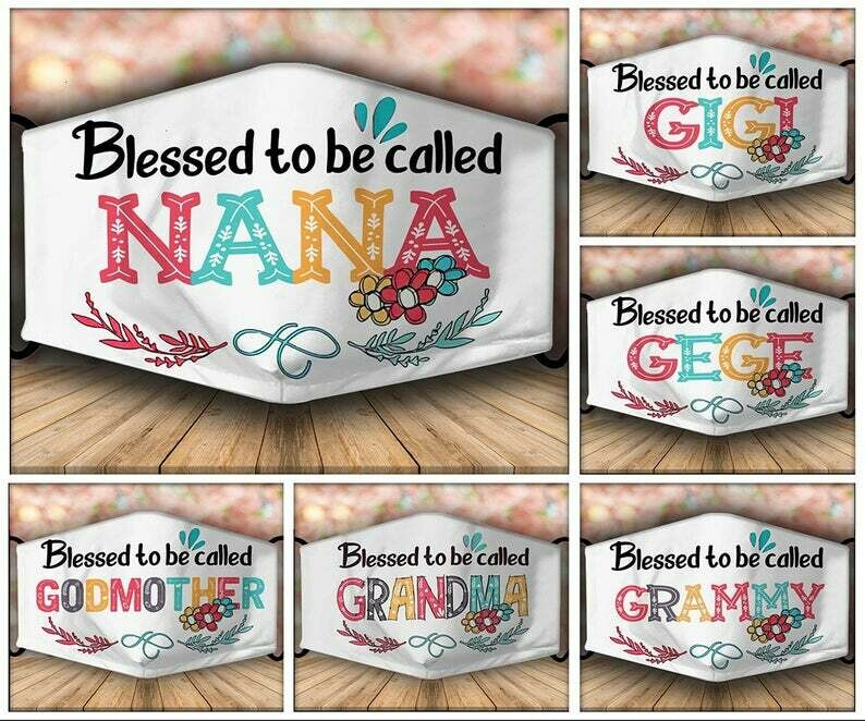 Blessed To Be Called Nana GiGi GeGe Godmother Grandma Grammy facemask - can be washed comfortable Anti Droplet Dust Filter Cotton Face Mask