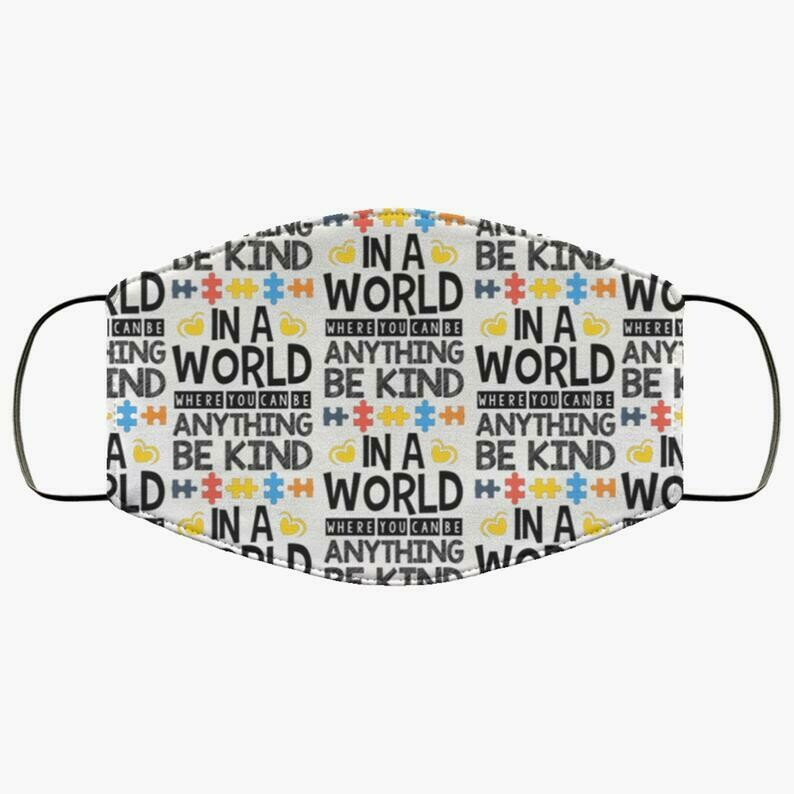 In A World Where You Can Be Anything Be Kind Autism 3 Layer Face Mask,Adult Kid FaceMask,Washable Reusable Face Mask