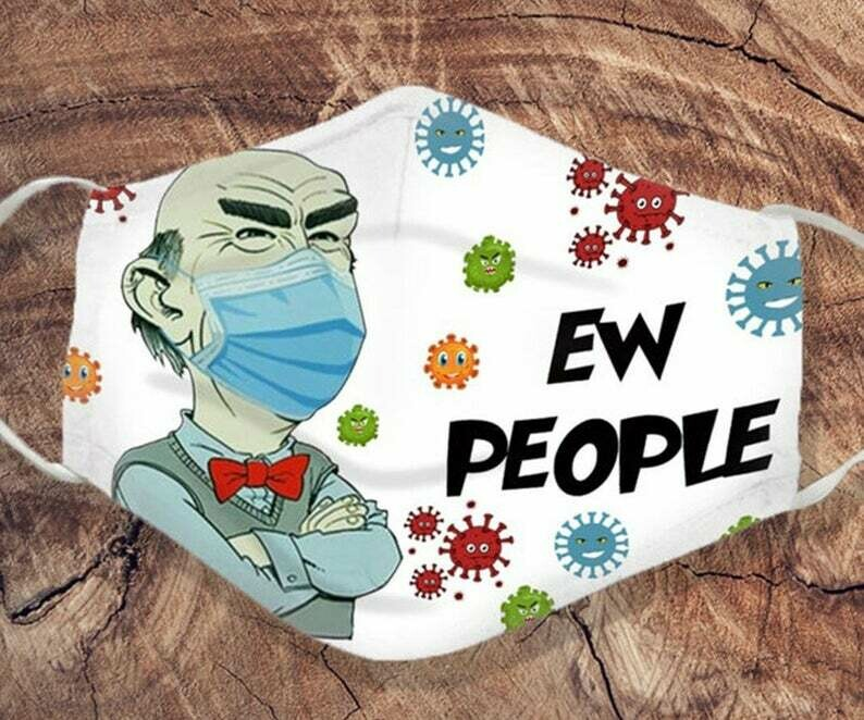 Jeff Dunham Face Mask Ew People Grumpy Old Man handmade facemask - can be washed comfortable Anti Droplet Dust Filter Cotton Face Mask
