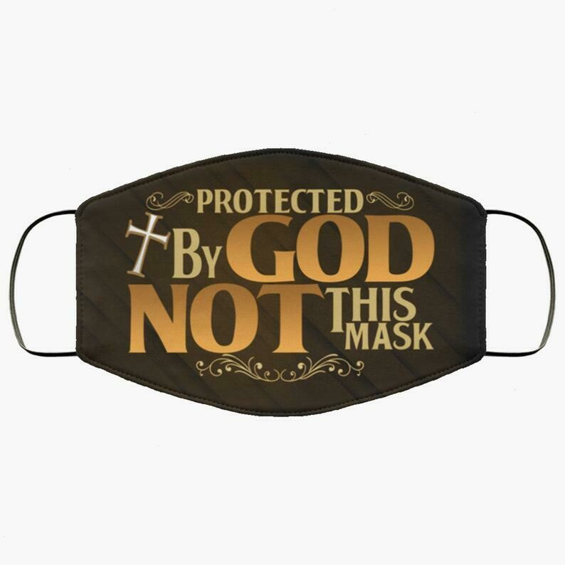 Protected By God Not This Mask 3 Layer Face Mask,Adult Kid FaceMask,Washable Reusable Face Mask