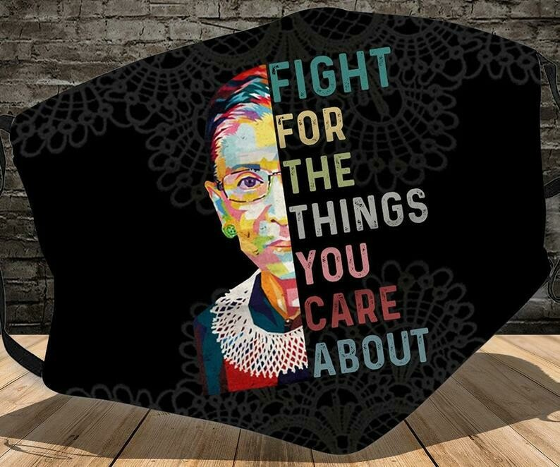 Fight For The Things You Care About Notorious RBG Ruth Bader Ginsburg facemask - can be washed comfortable Dust Filter Cotton Face Mask