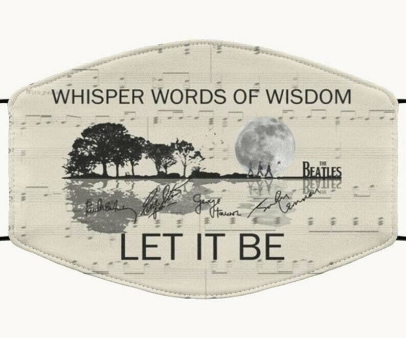 Whisper word of wisdom let it be The beatles 60th anniversary facemask washable comfortable Anti Droplet Dust Filter Cotton Face Mask