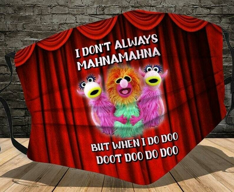I Don't Always Mahnamahna But When I Do Doo Doo The Muppets Show handmade facemask - can be washed comfortable Dust Filter Cotton Face Mask