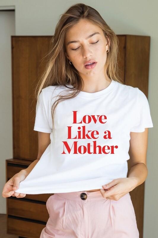 Love Like a Mother Loose Tee