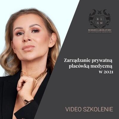 VIDEO SZKOLENIE - Zarządzanie prywatną placówką medyczną w 2021