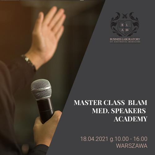 MASTER CLASS  BLAM MED. SPEAKERS ACADEMY