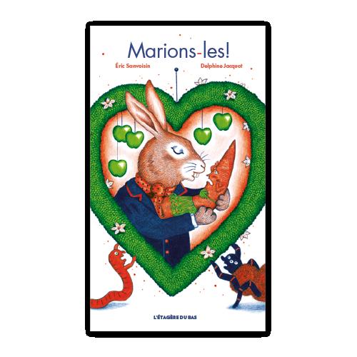 MARIONS-LES ! d'E. Sanvoisin & D. Jacquot