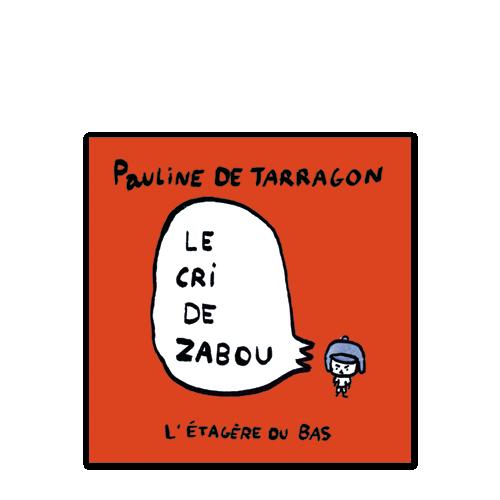 LE CRI DE ZABOU de P. de Tarragon