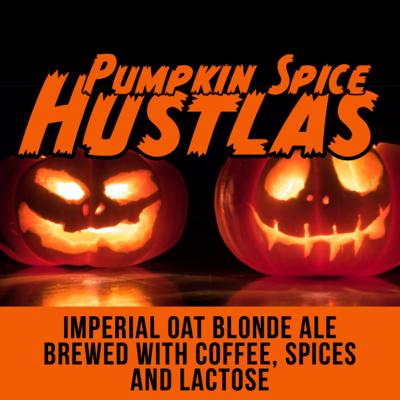 Pumpkin Spice Hustlas - LIMIT 4 CANS PER PERSON