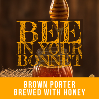 Bee In Your Bonnet Brown Porter- 16 oz can
