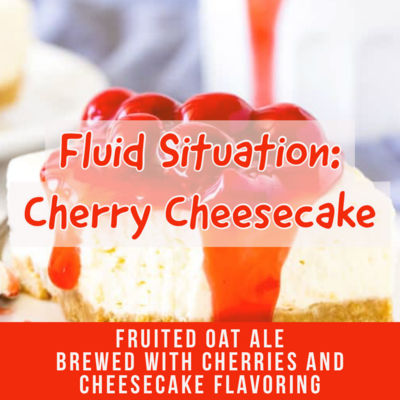 Fluid Situation: Cherry Cheesecake