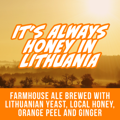 It's Always Honey In Lithuania - 16oz Can
