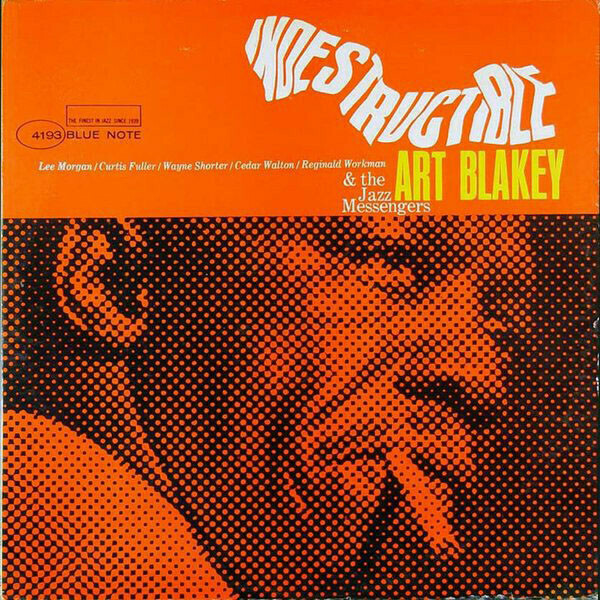 "Art Blakey & The Jazz Messengers ""Indestructible"""