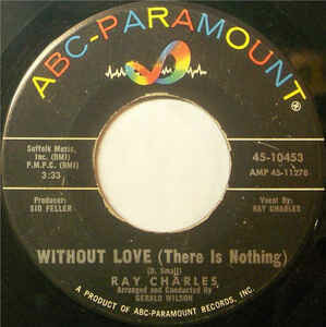 """Ray Charles """"Without Love (There Is Nothing)/No One"""" *45* VG- 1963"""