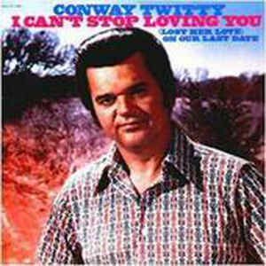 "Conway Twitty ""I Can't Stop Loving You"" VG+ 1972"