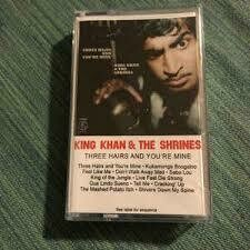 """King Khan & The Shrines """"Three Hairs And You're Mine"""" *TAPE*"""