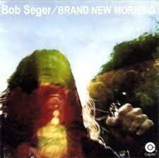 "Bob Seger ""Brand New Morning"" VG+ 1971 *SW/DNAP*"