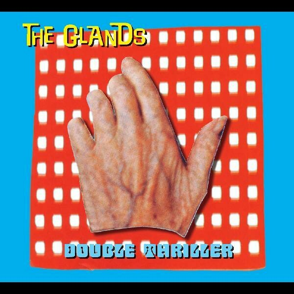 "The Glands ""Double Thriller"""