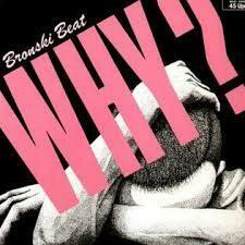 """Bronski Beat """"Why? {12""""} EX+ 1984"""