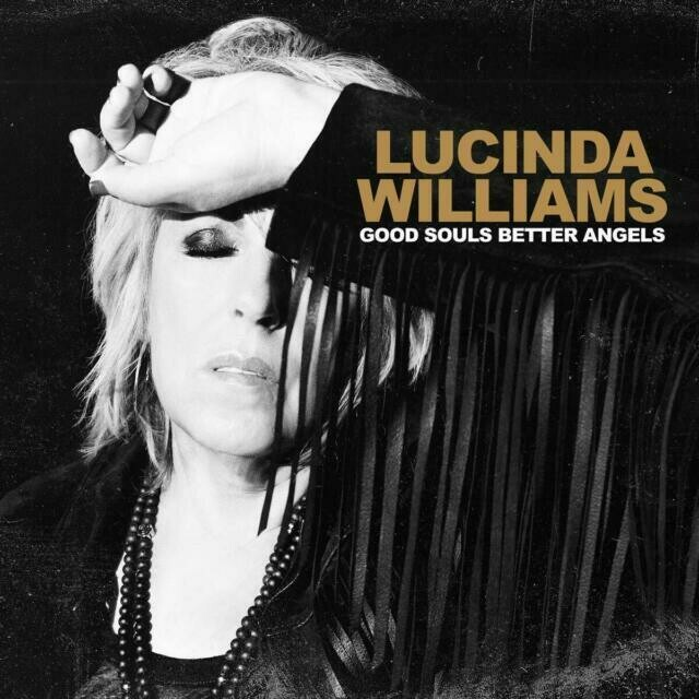 "Lucinda Williams ""Good Souls Better Angels"""