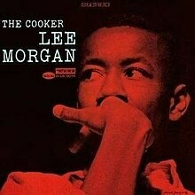 "Lee Morgan ""The Cooker"""