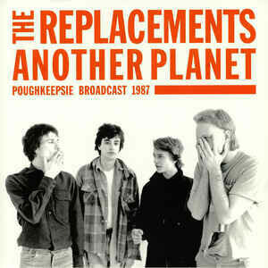 """The Replacements """"Another Planet: Poughkeepsie Broadcast 1987"""""""