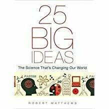 """Matthews, Robert """"25 Big Ideas: The Science..."""" *BOOK* 2005"""