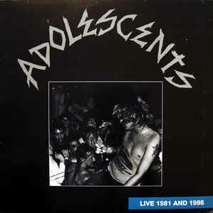 "Adolescents ""Live 1981 And 1986"""