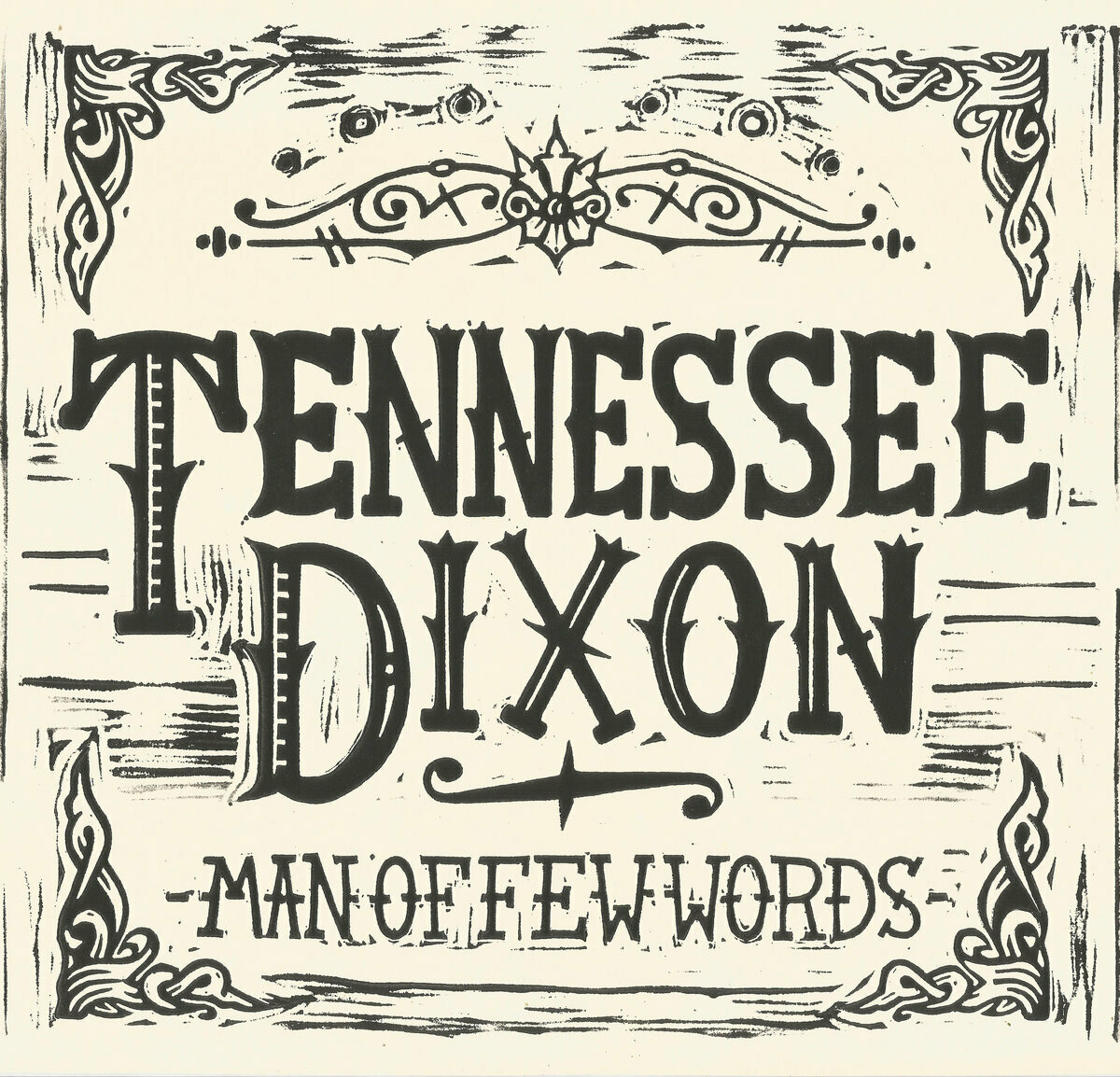 "Tennessee Dixon ""Man Of Few Words"" *CD*"