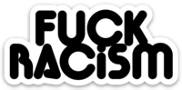 Fuck Racism (1) *BOLD*