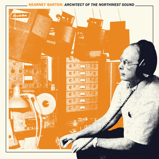 "Various ""Kearney Barton: Architect of the Northwest Sound"""
