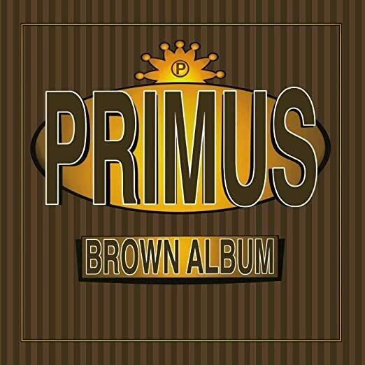 """Primus """"Brown Album"""""""