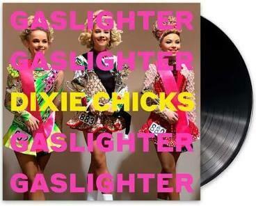 """Chicks """"Gaslighter"""""""