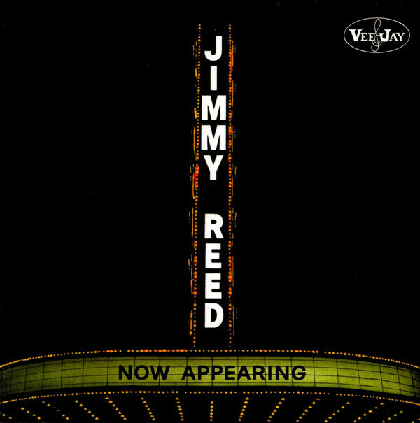 "Jimmy Reed ""Now Appearing"" EX+ 1960/re.1980 *MONO*"