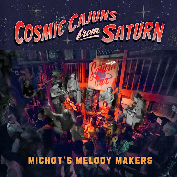 """Michot's Melody Makers """"Cosmic Cajuns From Saturn"""" *CD* 2020"""