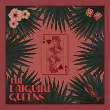 """The Daiquiri Queens """"The Daiquiri Queens"""" *CD* 2020"""