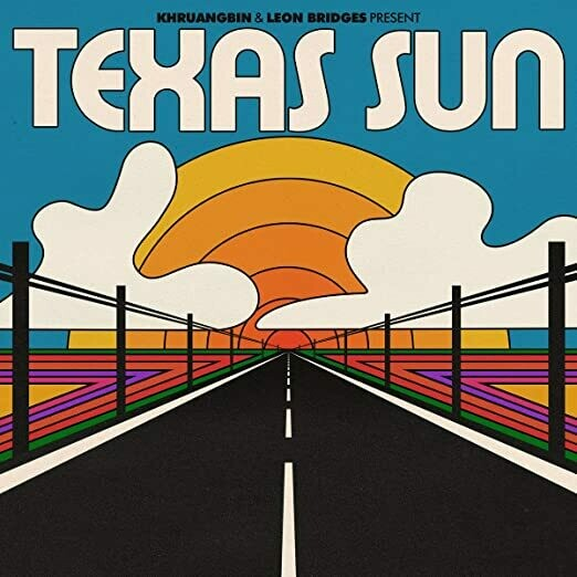 "Khruangbin & Leon Bridges ""Texas Sun"""