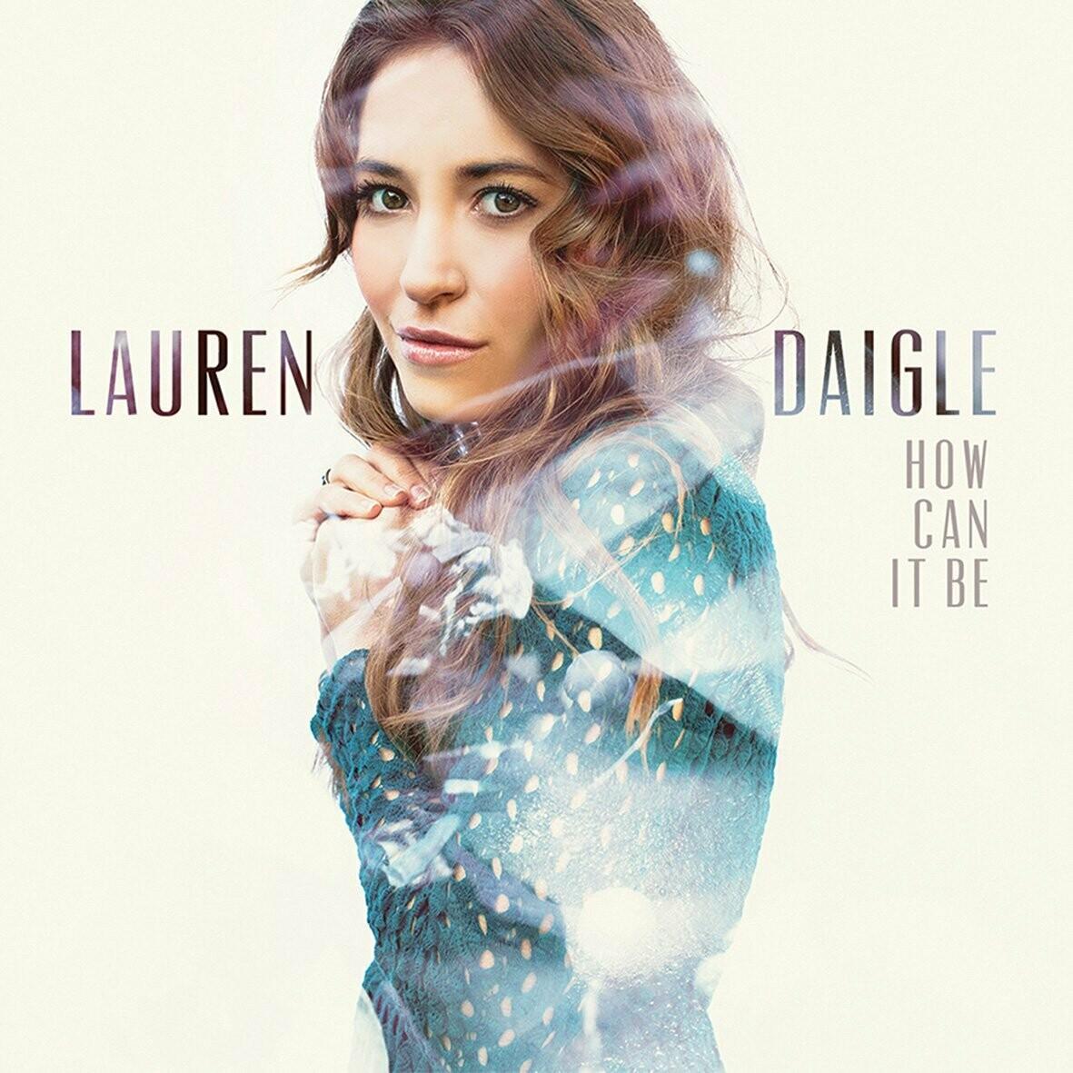 "Lauren Daigle ""How Can It Be"""