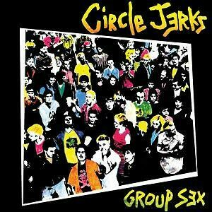 "Circle Jerks ""Group Sex"""