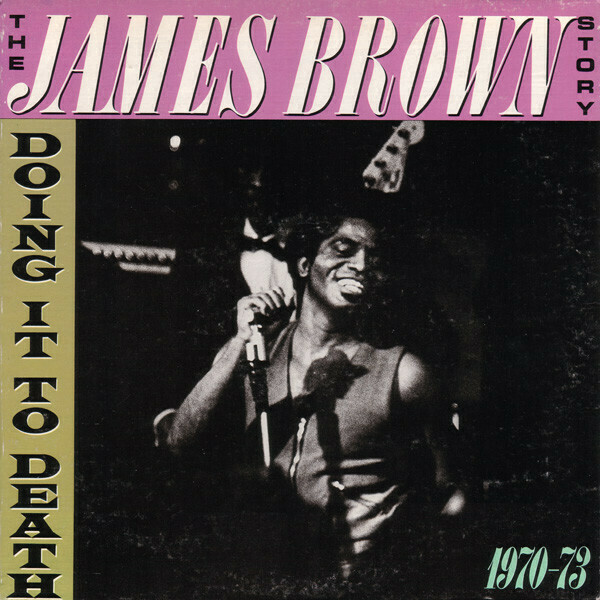 "James Brown ""Doing It To Death: 1970-73"" EX+ 1984"