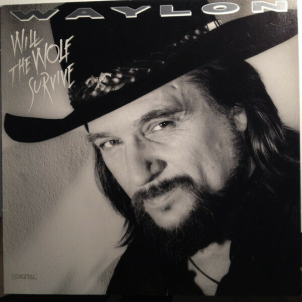 "Waylon Jennings ""Will The Wolf Survive"" EX+ 1986"
