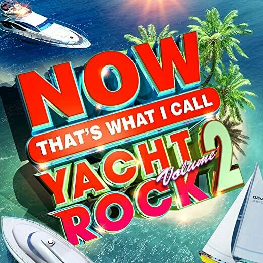 """Various """"Now That's What I Call Yacht Rock Volume 2"""""""