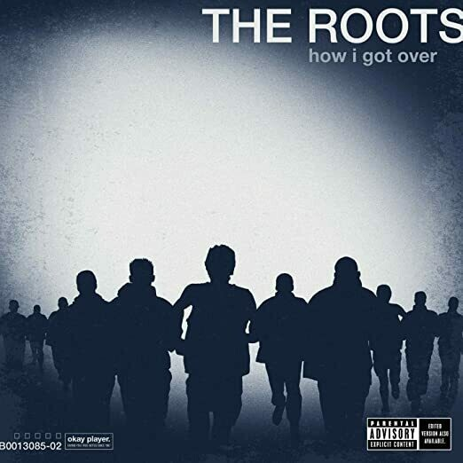 "The Roots ""How I Got Over"""