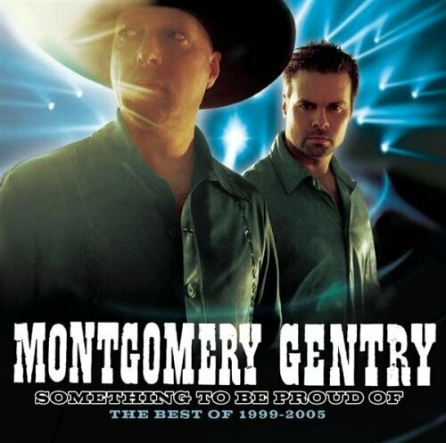 """Montgomery Gentry """"Something To Be Proud Of The Best Of 1999-2005"""" *CD* 2005"""