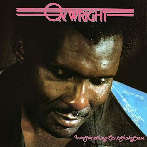 """O.V. Wright """"Into Something (Can't Shake Loose)"""" VG- 1977"""