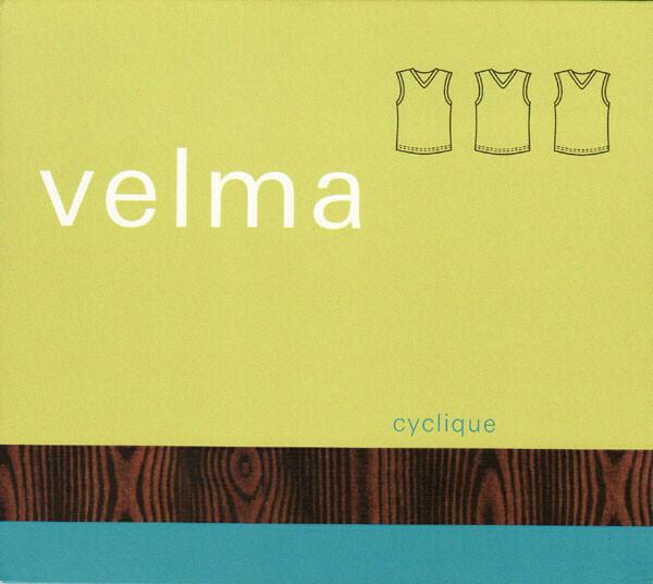"Velma ""Cyclique"" *CD* 1999"