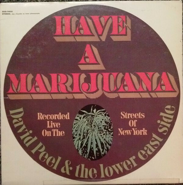 "David Peel & The Lower East Side ""Have A Marijuana"" VG+ 1968/re.1976"