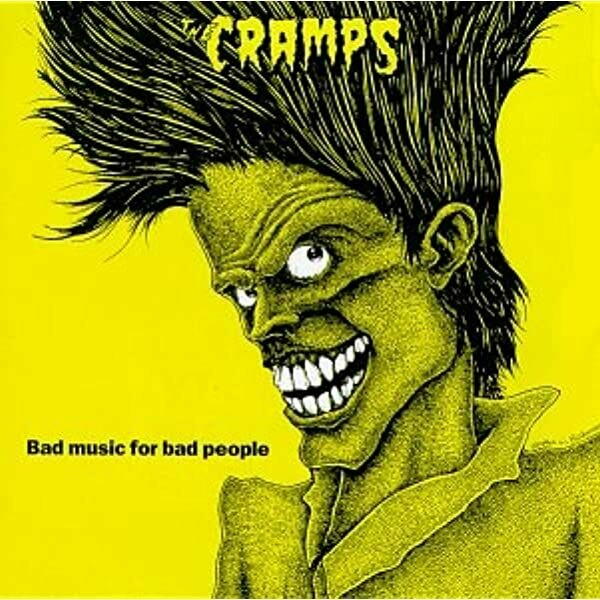 """The Cramps """"Bad Music For Bad People"""""""