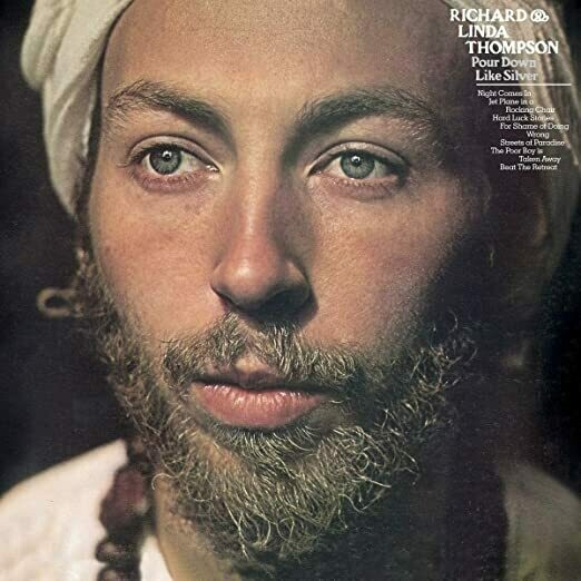 "Richard & Linda Thompson ""Pour Down Like A Silver"""